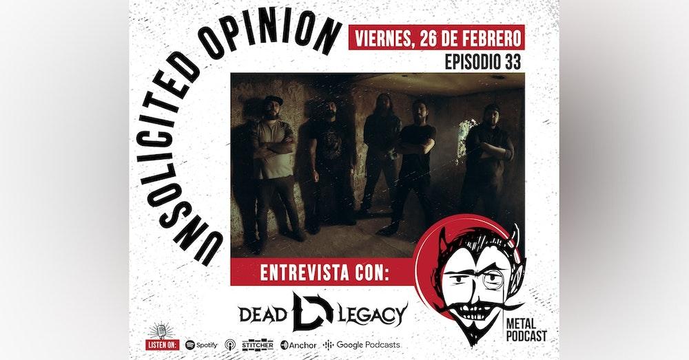 Unsolicited Opinion Metal Podcast #33 - Entrevista con Dead Legacy *ESPAÑOL*