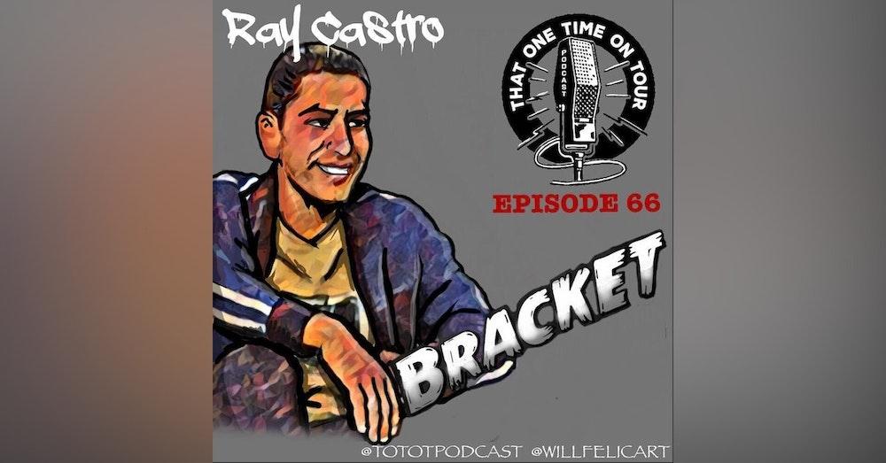 Ray Castro (Bracket)