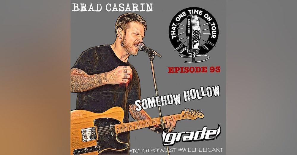 Brad Casarin (Somehow Hollow/Grade)