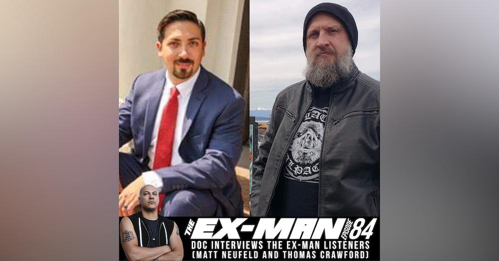 Doc Interviews the Ex-Man Listeners (Matt Neufeld and Thomas Crawford)