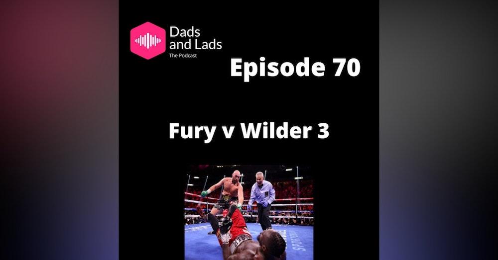 Episode 70 - Fury V Wilder 3