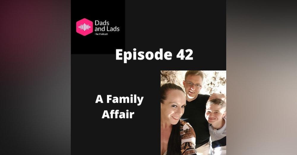 Episode 42 - A Family Affair