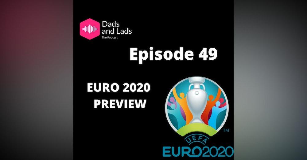Episode 49 - Euro 2020 Preview
