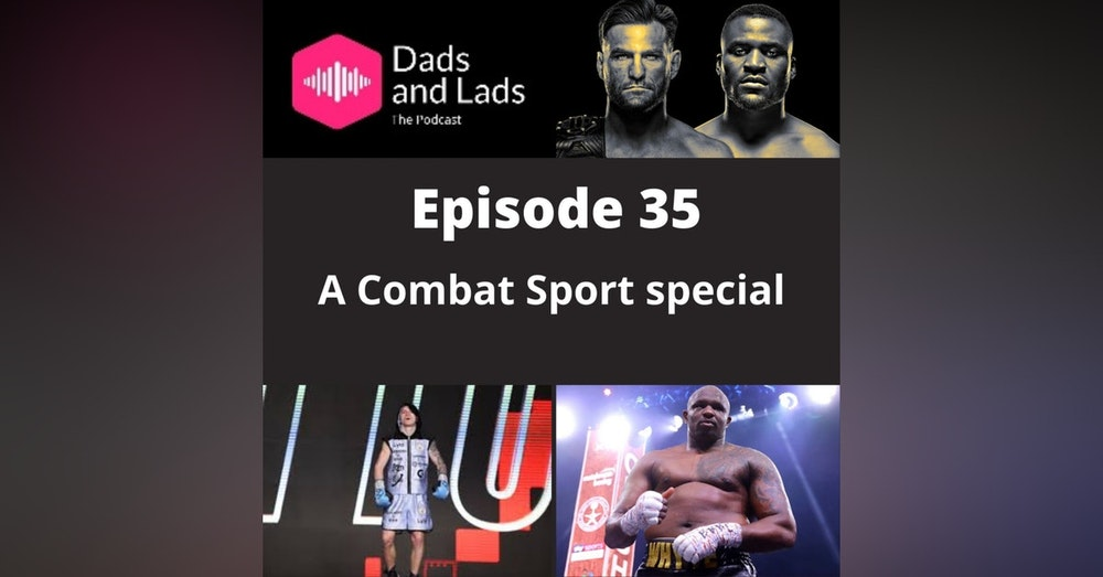 Episode 35 - A Combat Sports special