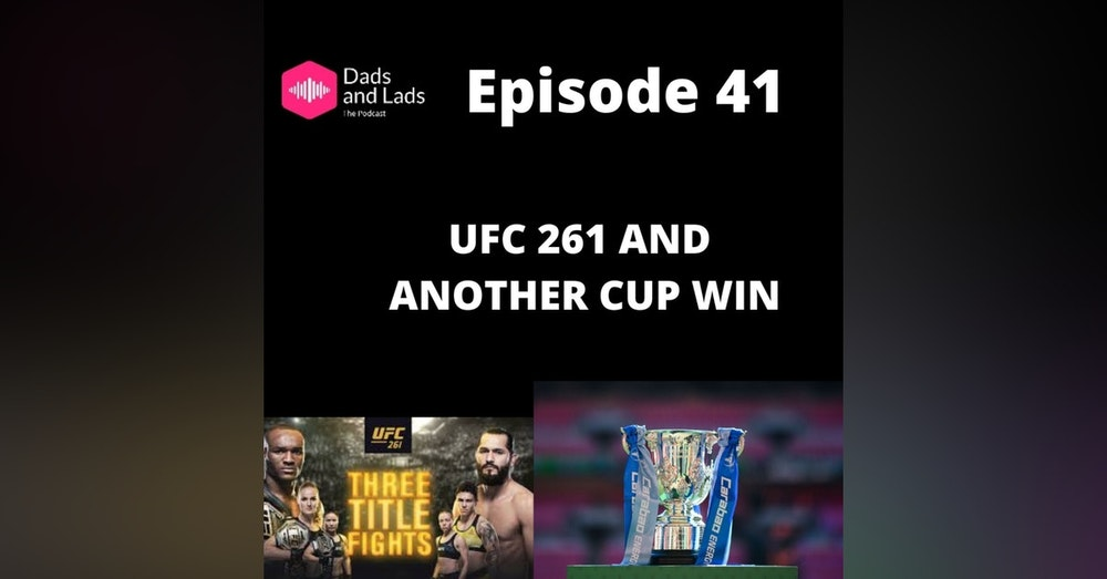 Episode 41 - UFC 261 and Anothrer Cup win
