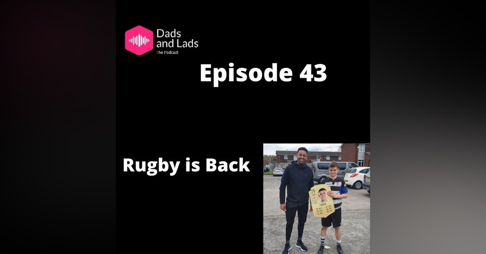 Episode 43 - Rugby is Back