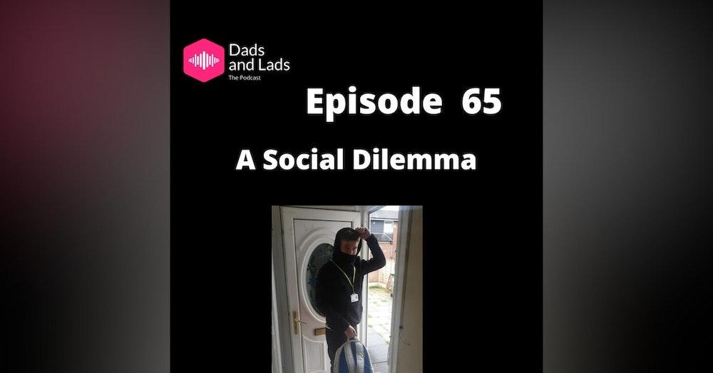 Episode 65 - A Social Dilemma