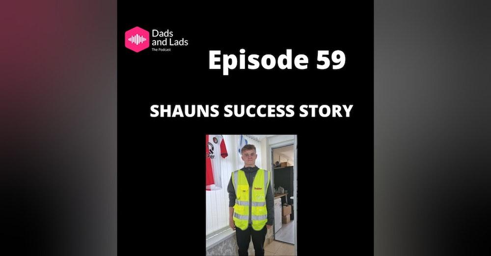 Episode 59 - Shauns Success Story