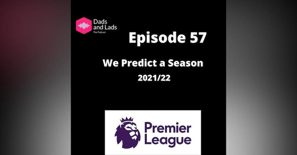 Episode 57 - We Predict a Season