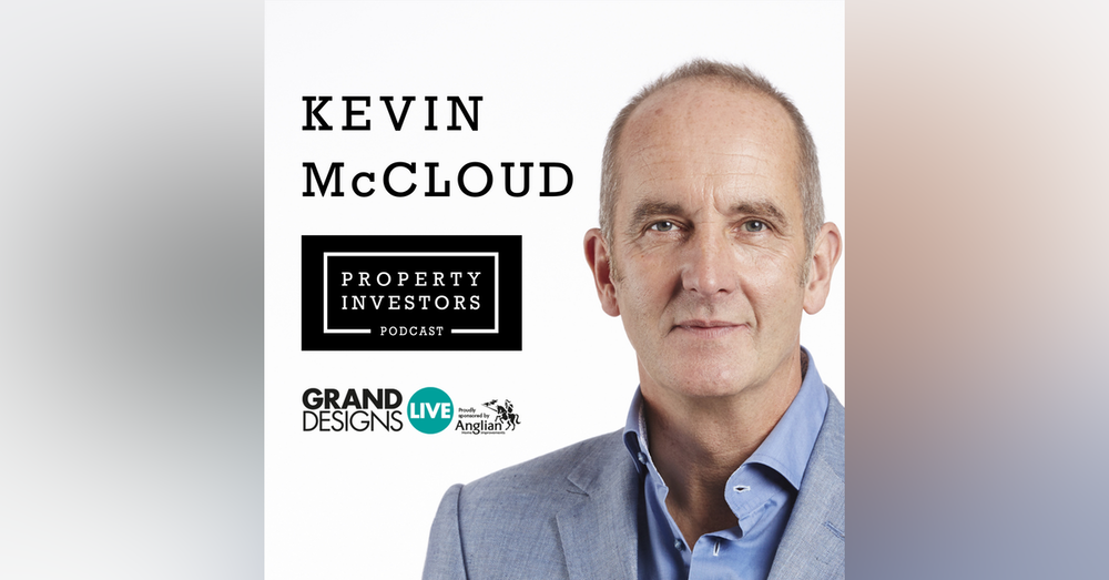 22: Interview - Kevin McCloud - Grand Designs Presenter, Journalist & Product Designer