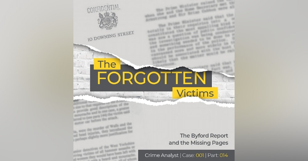 14: The Forgotten Victims | Part 14 | The Byford Report and the Missing Pages