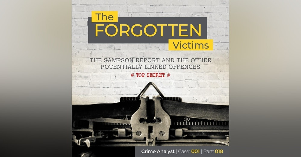 23: The Forgotten Victims   Part 18   The Sampson Report and the Other Potentially Linked Offences