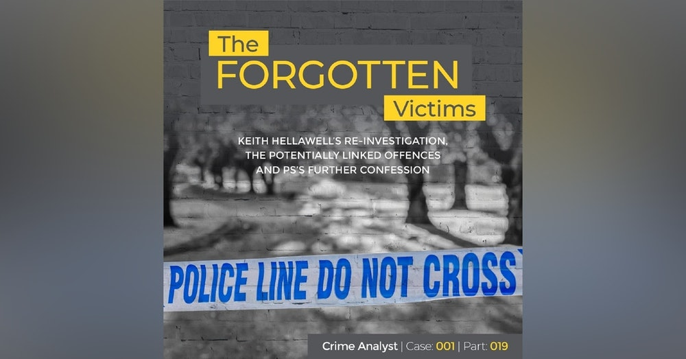 24: The Forgotten Victims | Part 19 | Keith Hellawell's Re-investigation, the Potentially Linked Offences and PS's Further Confession