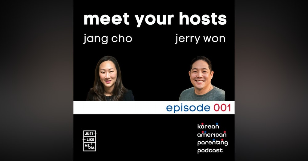001 // Meet Your KAPP Co-Hosts Jang Cho and Jerry Won