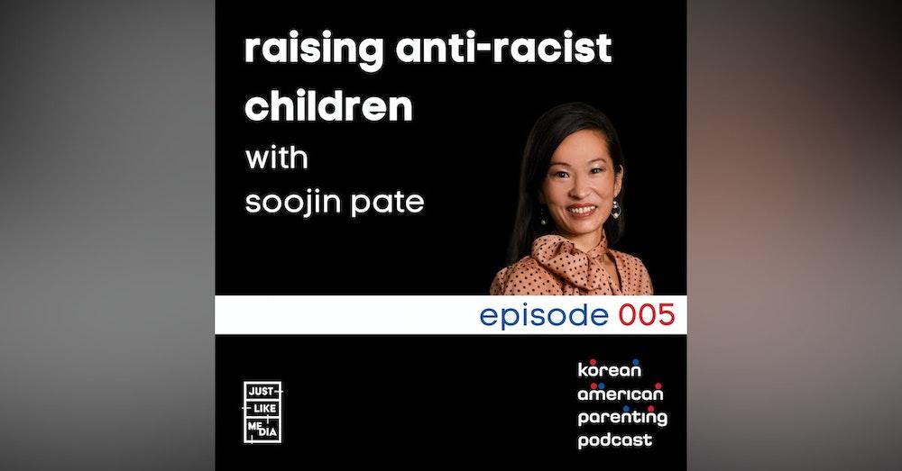 005 // Raising Anti-Racist Children with SooJin Pate
