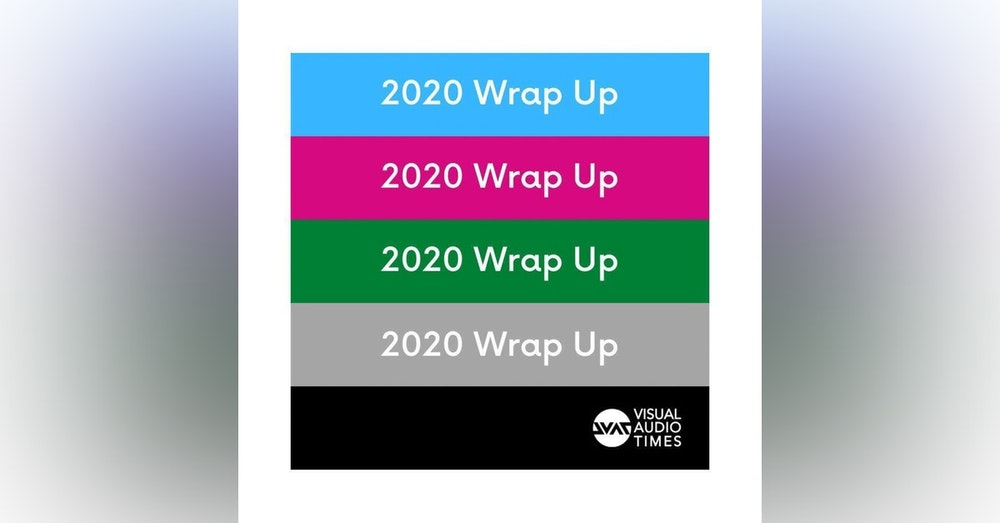 Visual Audio Times 2020 Year Wrap Up Feat. F&S Uncensored