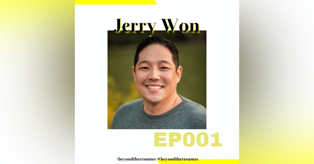 """001 // """"Studying hard will fix everything"""" with Jerry Won"""