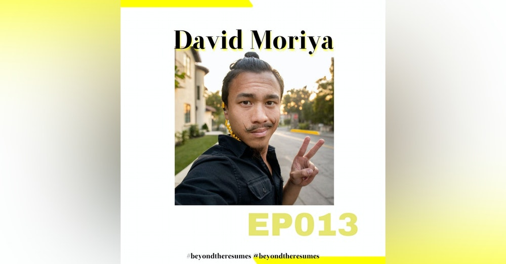 "013 // ""Never do anything for free"" with David Moriya"
