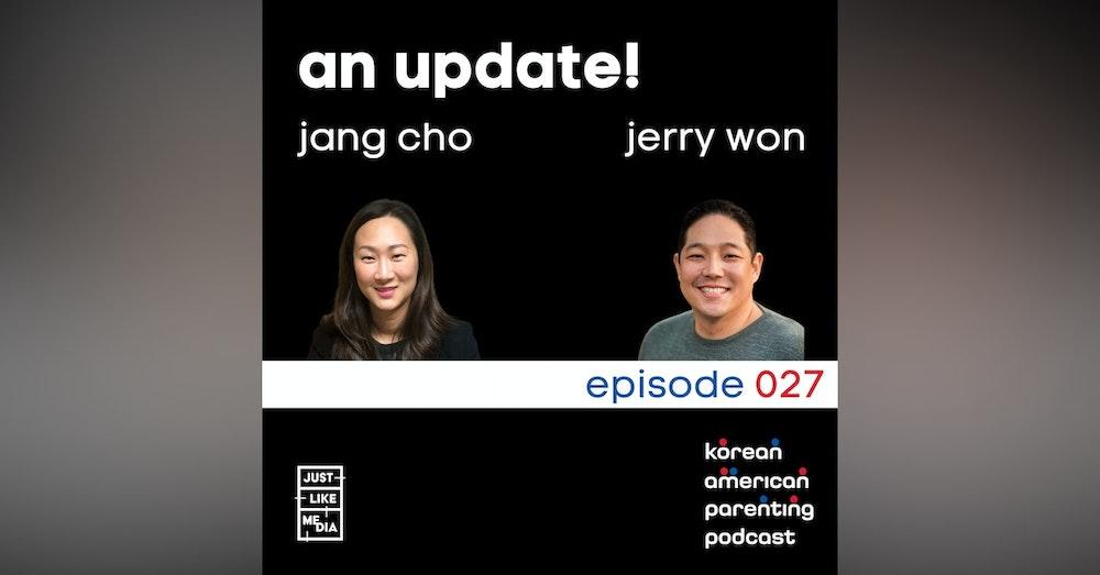 027 // An Update from Jang & Jerry