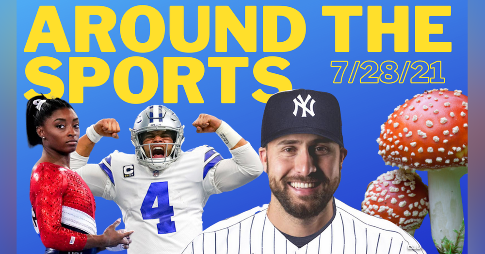 Around The Sports 7/28/21 - Joey Gallo Trade  Olympics   Simone Biles   Psychedelic Mushrooms   NFL Postseason Award Predictions