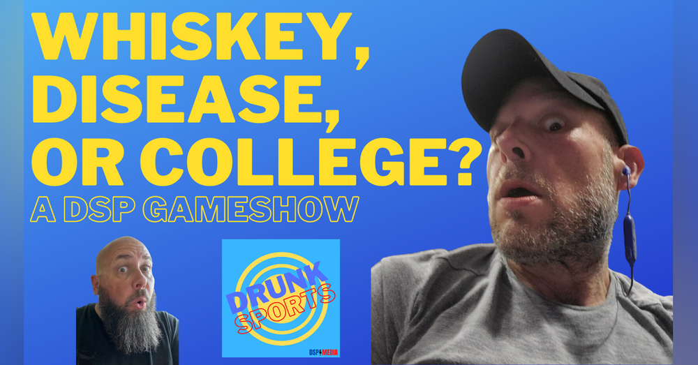 A DSP Gameshow: Whiskey, Disease, or College?