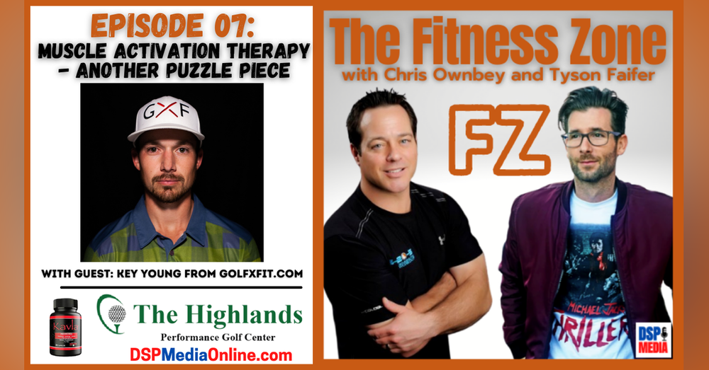 Ep07: 'Muscle Activation Therapy' with Key Young from GolfXGFit.com