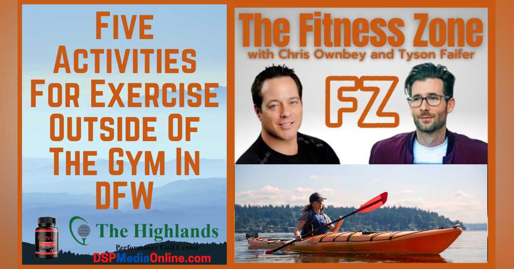 Ep21: Five Activities For Exercises Outside Of The Gym In Dallas/Fort Worth