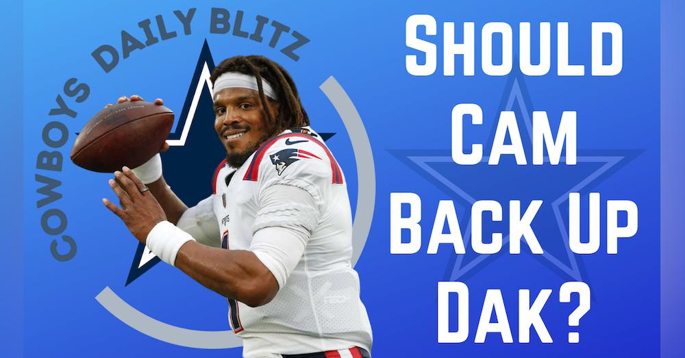 Dallas Cowboys Daily Blitz – 8/31/21 – Should Cam Back Up Dak?