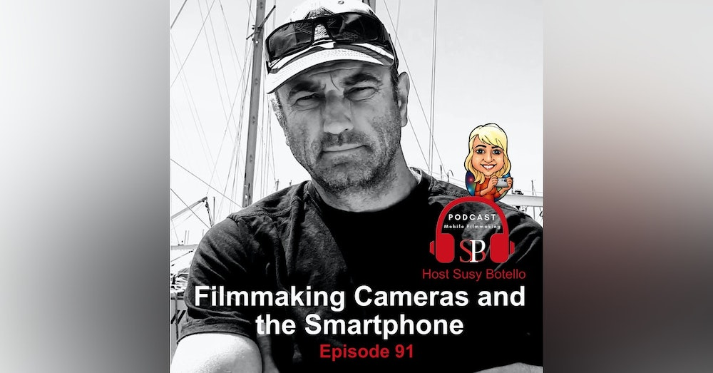 Filmmaking Cameras and the Smartphone with James Smith