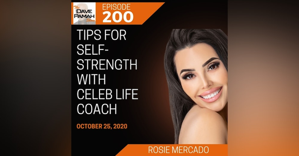 Tips for Self-Strength with Celeb Life Coach Rosie Mercado