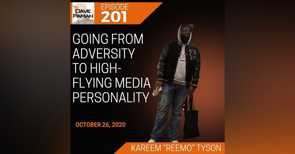 "Going from adversity to high-flying media personality with Kareem ""Reemo"" Tyson"