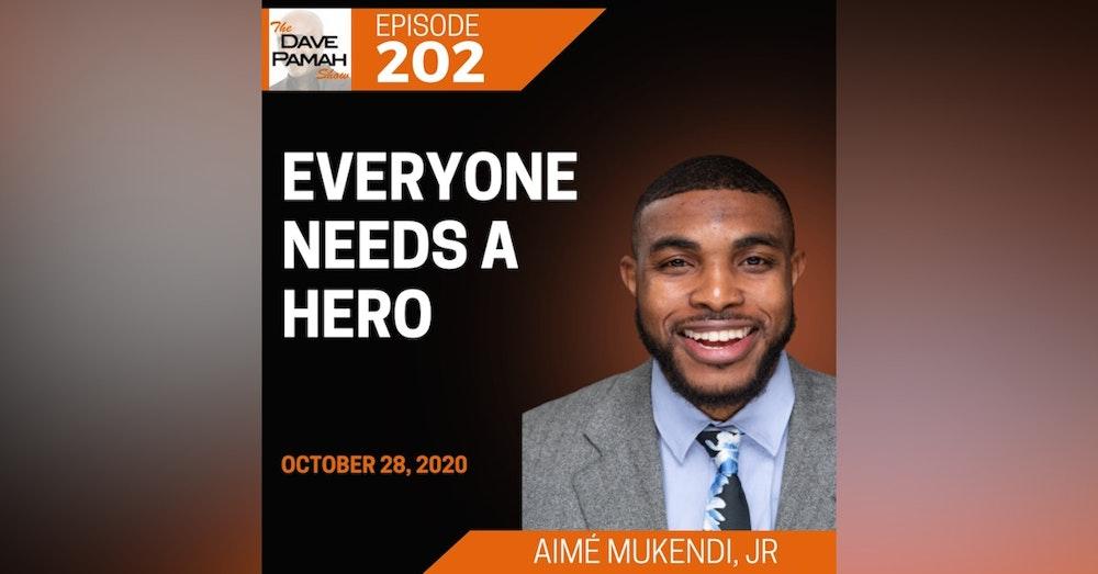 Everyone Needs A Hero with Aimé Mukendi, Jr