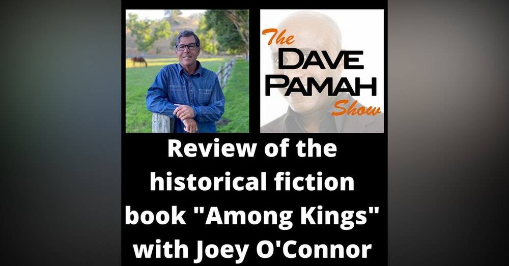 "Review of the historical fiction book ""Among Kings"" with Joey O'Connor"
