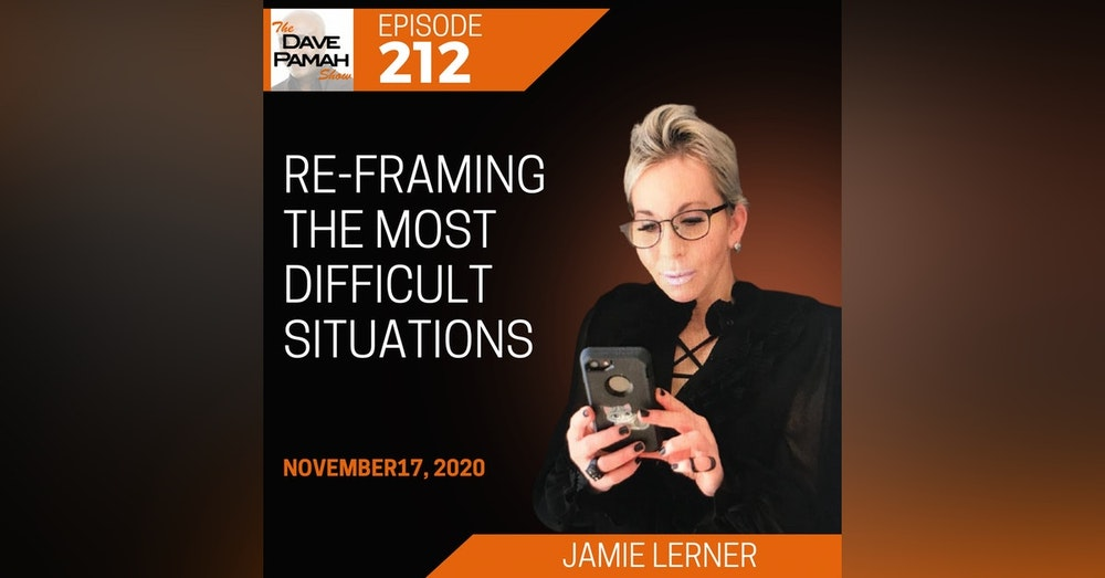Re-framing the most difficult situations with Jamie Lerner