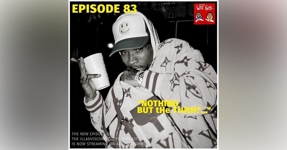 """Episode 83 - """"Nothing But tHe TrUtH?..."""""""