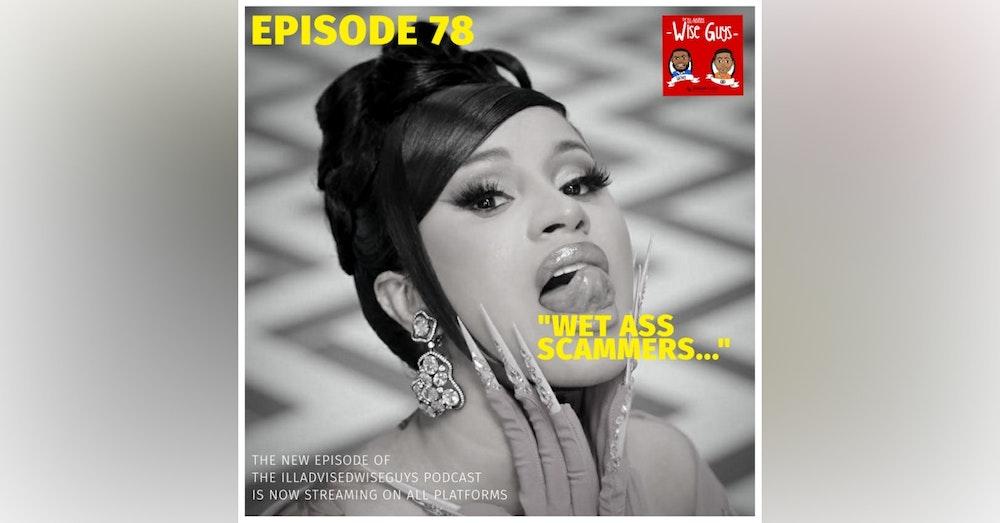 """Episode 78 - """"Wet Ass Scammers..."""" (Feat. Kui Mwai)"""