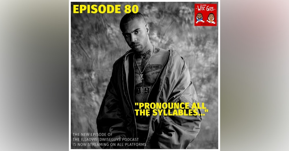 """Episode 80 - """"Pronounce All The Syllables..."""""""