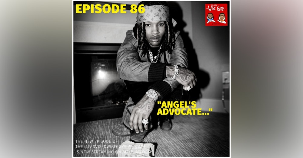 "Episode 86 - ""Angel's Advocate..."""