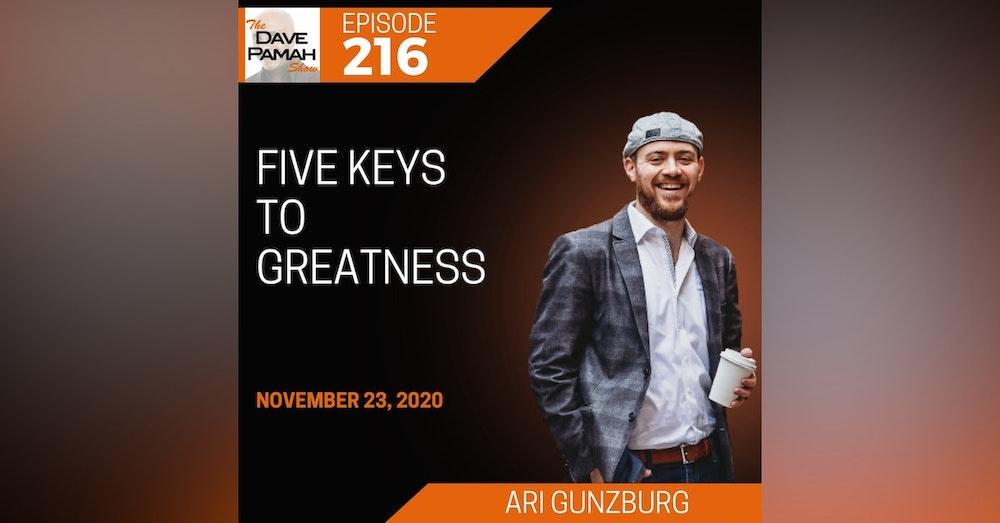 Five Keys To Greatness with Ari Gunzburg