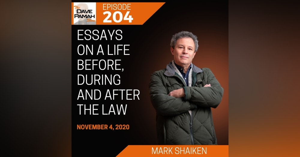 Essays on a life before, during and after the law with Mark Shaiken