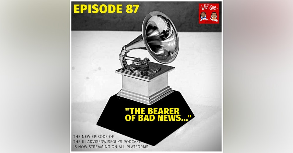 "Episode 87 - ""The Bearer of Bad News..."""