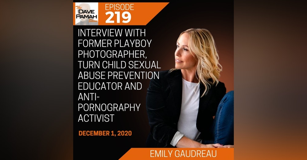 Interview with former playboy photographer, turn child sexual abuse prevention educator and anti-pornography activist Emily Gaudreau