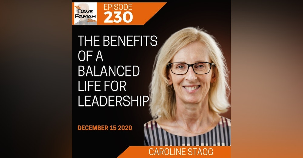 The benefits of a balanced life for leadership with Caroline Stagg
