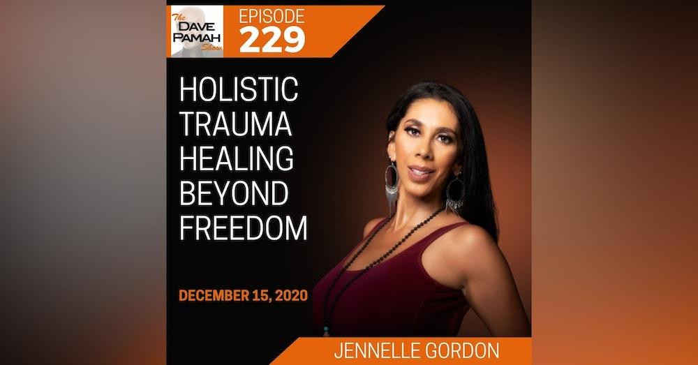 Holistic Trauma Healing Beyond Freedom with Jennelle Gordon