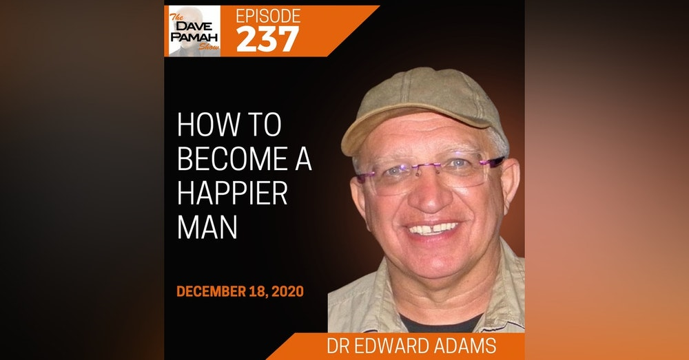 How to Become a Happier Man with Dr Edward Adams
