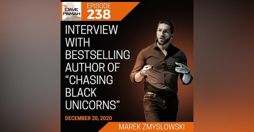 "Interview with bestselling author of ""Chasing Black Unicorns"" Marek Zmyslowski"