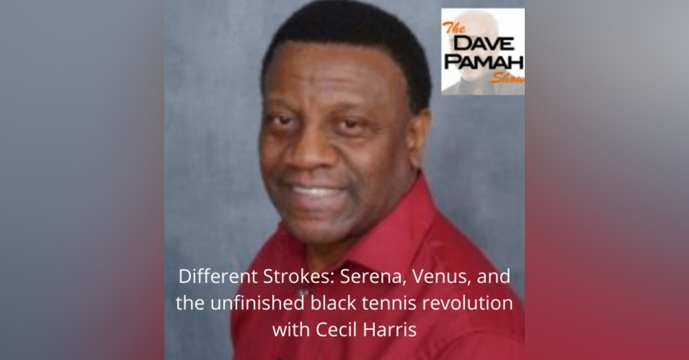 Different Strokes: Serena, Venus, and the unfinished black tennis revolution with Cecil Harris