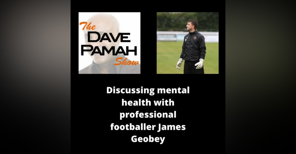 Discussing mental health with professional footballer James Geobey