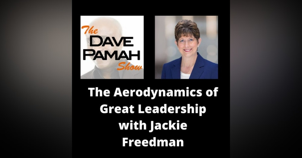 The Aerodynamics of Great Leadership with Jackie Freedman