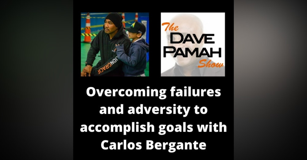 Overcoming failures and adversity to accomplish goals with Carlos Bergante